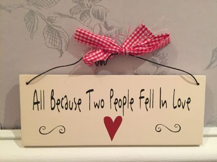 All Because Two People Fell In Love ~ Cream Wooden Hanging Sign